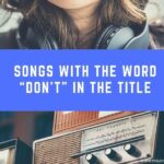 """20 Songs With the Word """"Don't"""" in the Title"""