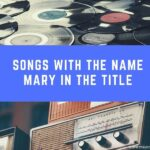 20 Songs With the Name Mary in the Title