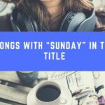 """20 Songs With """"Sunday"""" in the Title"""
