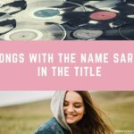 20 Songs With the Name Sarah in the Title
