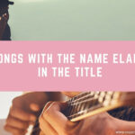20 Songs With the Name Elaine in the Title