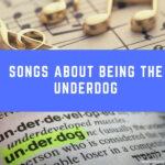 20 Songs About Being the Underdog